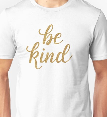 Be Kind in gold glitter Unisex T-Shirt