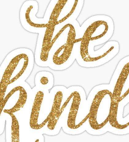 Be Kind in gold glitter Sticker