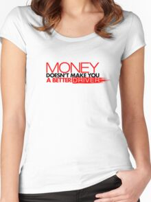 Money doesn't make you a better driver (3) Women's Fitted Scoop T-Shirt