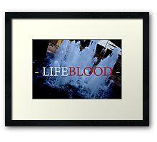 """""""LIFEBLOOD"""" Prints Framed Print"""