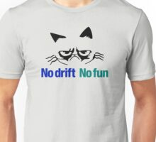 No drift No fun (2) Unisex T-Shirt