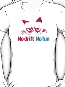 No drift No fun (7) T-Shirt