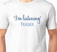 Frasier - I'm listening Unisex T-Shirt