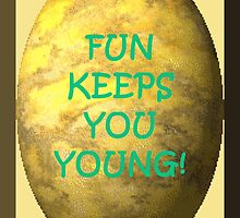 FUN KEEPS YOU YOUNG! by Lorraine Wright