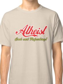 "Atheist ""Cool and Refreshing!"" (On any color) Classic T-Shirt"