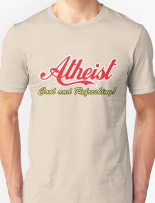 "Atheist ""Cool and Refreshing!"" (On any color) Unisex T-Shirt"