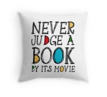 Never judge a book by its movie Throw Pillow