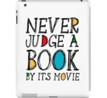 Never judge a book by its movie iPad Case/Skin