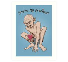 You're my Precious! Art Print