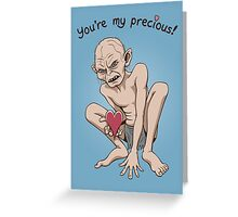 You're my Precious! Greeting Card