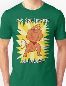 Magikarp: Do you even Splash? Unisex T-Shirt