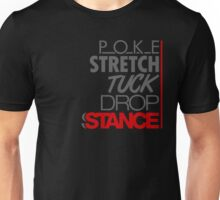 POKE STRETCH TUCK DROP STANCE (1) Unisex T-Shirt