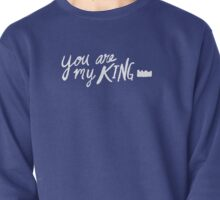 You Are My King x Mint Pullover