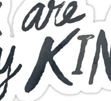You Are My King x Mint Sticker
