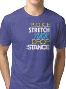 POKE STRETCH TUCK DROP STANCE (4) Tri-blend T-Shirt