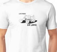 Live Freud, Die Jung (Cycles) Unisex T-Shirt