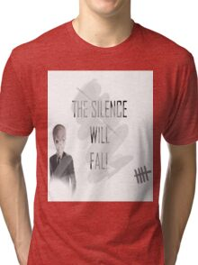 The Silence's always watching Tri-blend T-Shirt