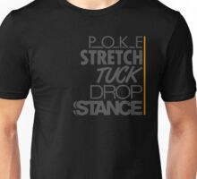POKE STRETCH TUCK DROP STANCE (5) Unisex T-Shirt