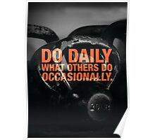 Do Daily What Others Do Occasionally Poster