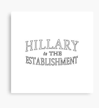 Hillary Is The Establishment Canvas Print
