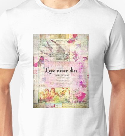 Love never dies QUOTE BY Emily Bronte with vintage art Unisex T-Shirt