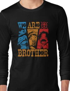 We Are Brothers - Portgas D Ace, Monkey D Luffy, Sabo One Piece Long Sleeve T-Shirt