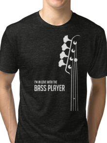 I'm in Love With the Bass Player Tee - Bass Guitarist - Bassist Tri-blend T-Shirt