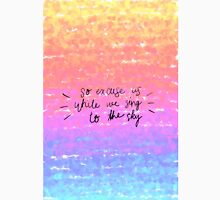 while we sing to the sky Unisex T-Shirt