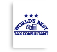 World's best tax consultant Canvas Print