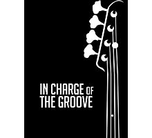 Bass Player - In Charge of the Groove - Bass Guitarist - Bassist Photographic Print