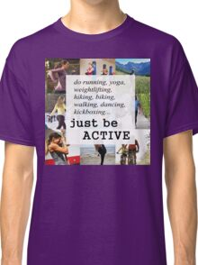 Be Active Classic T-Shirt