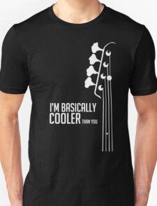 I'm Bassically Cooler Than You - Bass Player Tee - Bass Guitarist - Bassist Unisex T-Shirt