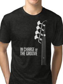 Bass Player - In Charge of the Groove - Bass Guitarist - Bassist Tri-blend T-Shirt