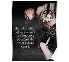 Do Today What Others Won't Do Tomorrow Poster