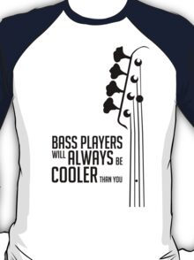 Bass Player - Always Cool! Bass Headstock - Black Color - Bass Guitarist - Bassist T-Shirt