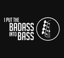 I Put the Badass into Bass - White Color - Bass Guitarist - Bassist  Kids Clothes
