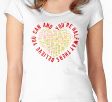 Believe You Can Motivational Design Women's Fitted Scoop T-Shirt