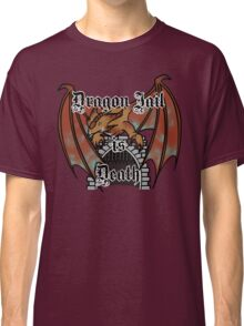 Dragon Jail is Death! Classic T-Shirt