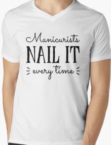 Manicurists Nail It Every Time Mens V-Neck T-Shirt
