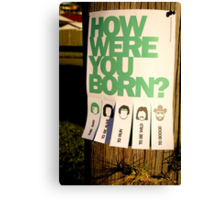 How Were You Born? Street Art Poster - Lady Gaga - Bruce Springsteen - Steppenwolf - Hank Williams Jnr Canvas Print