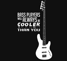 Bass Players Cooler Than You! Bass Full Body - Bass Guitarist - Bassist - White Color Unisex T-Shirt