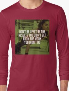 Work For Your Results Long Sleeve T-Shirt