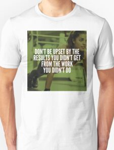 Work For Your Results Unisex T-Shirt