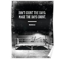 Don't Count The Days. Make The Days Count. Poster