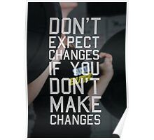 Don't Expect Changes If You Don't Make Changes Poster