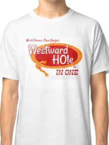 Westward HO!e in One Shirt Classic T-Shirt