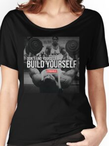 Don't Find Yourself. Build Yourself. Women's Relaxed Fit T-Shirt