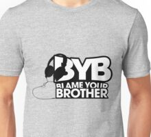 Blame Your Brother Podcast Unisex T-Shirt