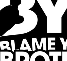 Blame Your Brother Podcast Sticker