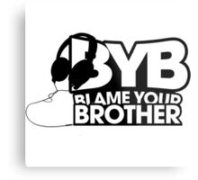 Blame Your Brother Podcast Metal Print
